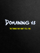 Domaining v3 - The things they don't tell you